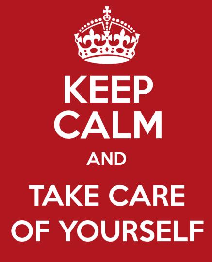 Blijf rustig en zorg goed voor jezelf